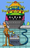 The Easter Bully Transformation Project (Project Kids Adventure #5)