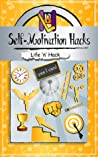 Self-Motivation Hacks: 15 Simple Practical Hacks to Get Motivated and Stay Motivated