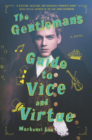 The Gentleman's Guide to Vice and Virtue by Mackenzi Lee book cover. Picture of upper class young man in from the 1800s.