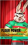 Flour Power: : Trail-laying Theory and Practice, for the Hash House Harriers