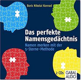 Das perfekte Namensgedächtnis: Namen merken mit der 5-Sterne-Methode (Dein Erfolg) Boris Nikolai Konrad, Heiko Grauel, Gisa Bergmann