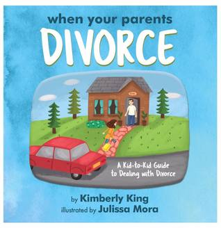 When Your Parents Divorce: A Kid-To-Kid Guide to Dealing with Divorce