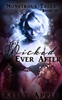 The Wicked Ever After (Monstrous Tales, #10)
