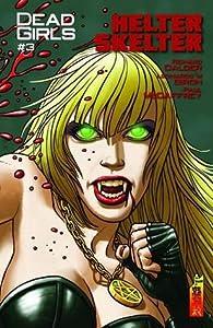 Dead Girls - #3 Helter Skelter