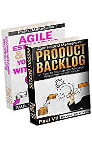 Agile Product Management: ( Box set ) Agile Estimating & Planning Your Sprint with Scrum & Product Backlog 21 Tips (scrum master, scrum, agile development, agile software development)