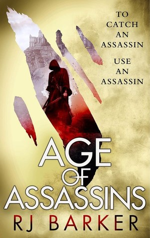 Age of Assassins by R.J.  Barker