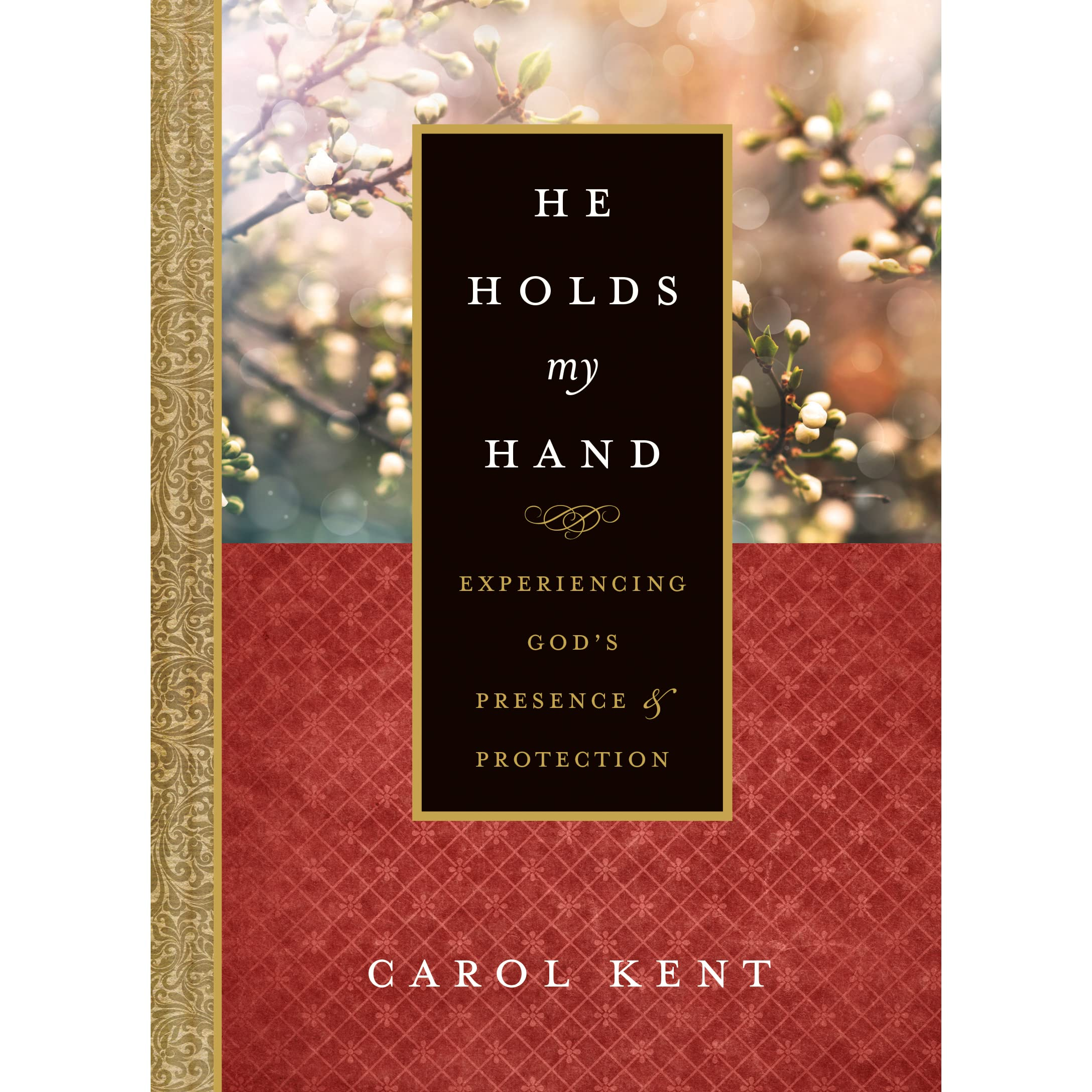 He Holds My Hand: Experiencing God\'s Presence and Protection by ...