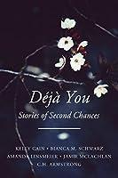 Déjà You: Stories of Second Chances