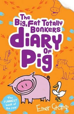 The Big, Fat, Totally Bonkers Diary of Pig (Pig Diary #4)