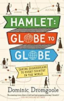 Hamlet, Globe to Globe: Taking Shakespeare to Every Country in the World