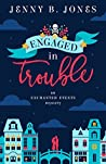 Engaged in Trouble (An Enchanted Events Mystery #1)
