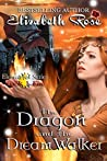 The Dragon and the Dream Walker (Elemental #1)