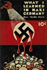 What I Learned in Nazi Germany by Major Frank Pease