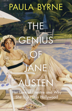 The Genius of Jane Austen - Her Love of Theatre and Why She Works in Hollywood