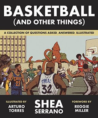 Basketball (and Other Things) by Shea Serrano