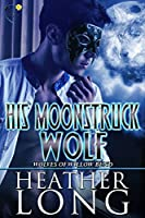 His Moonstruck Wolf (Wolves of Willow Bend, #10.5)