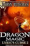 Dragon Magic (Dragonblood Sagas: Lyric's Curse #2)
