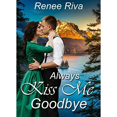 Always Kiss Me Goodbye by Renee Riva