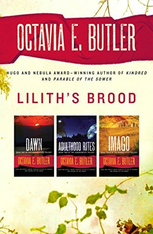 Lilith's Brood (Xenogenesis, #1-3) by Octavia E. Butler