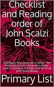 John Scalzi Books Checklist and Reading Order: Old Man's War Universe in Order, The Android's Dream Universe in Order, Lock in Universe in Order and list of all John Scalzi Books