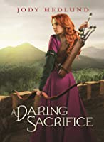 A Daring Sacrifice (An Uncertain Choice, #2)