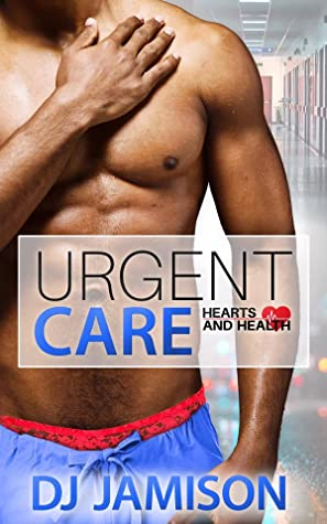 Urgent Care by D.J. Jamison