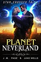 Planet Neverland (Star-Crossed Tales #7)