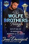 The Wolfe Brothers Trilogy (Seattle Sockeyes Hockey #3; Seattle Steelheads Football #7; Seattle Skookums Baseball #1)