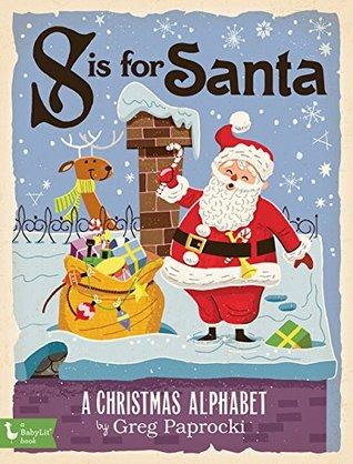 S Is for Santa: A Christmas Alphabet
