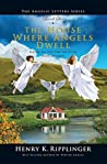 The House Where Angels Dwell (The Angelic Letters Book 6)
