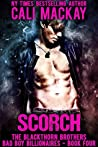 Scorch: A Bad Boy Billionaire Romance (The Blackthorn Brothers Book 4)