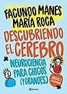 Descubriendo el cerebro: Neurociencia para chicos (y grandes)