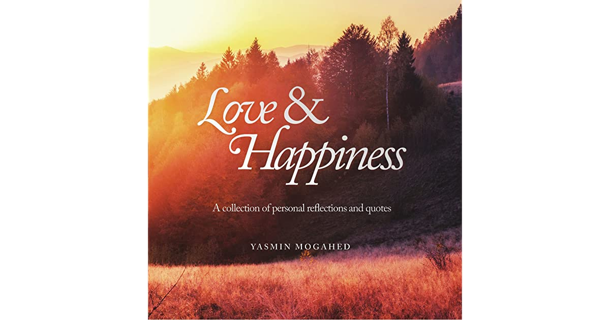 55008052ce2 Rozaini Ismail s review of Love   Happiness  A Collection of Personal  Reflections and Quotes