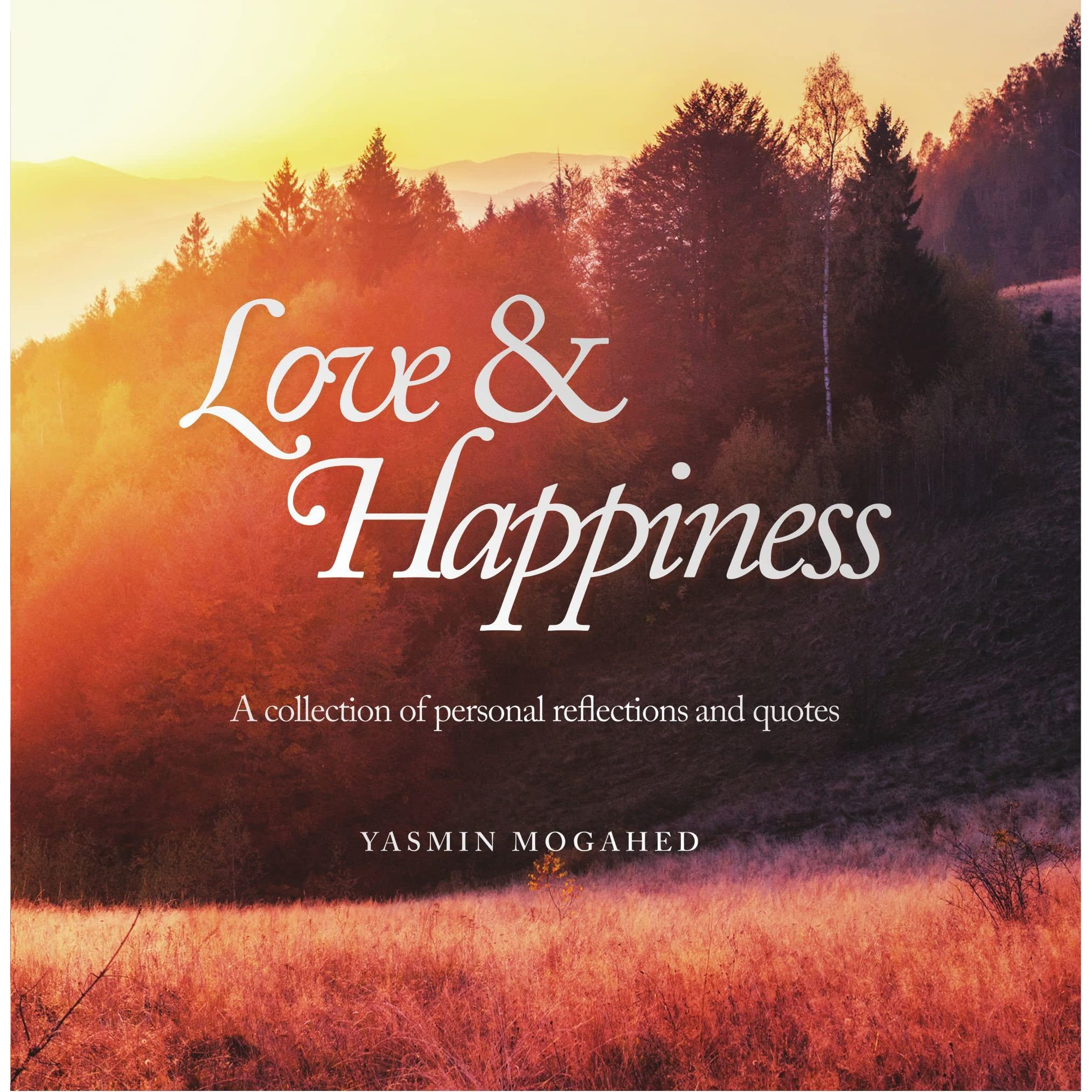 Love & Happiness: A collection of personal reflections and ...
