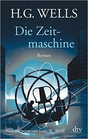 Die Zeitmaschine by H.G. Wells