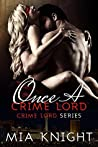 Once A Crime Lord (Crime Lord, #3)