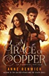 A Trace of Copper (Elemental Steampunk Tales, #1)