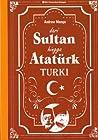 Dari Sultan Hingga Ataturk: Turki
