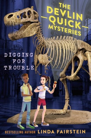 Digging for Trouble (Devlin Quick Mysteries, #2)
