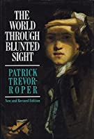 The World Through Blunted Sight: Inquiry Into the Influence of Defective Vision on Art and Character