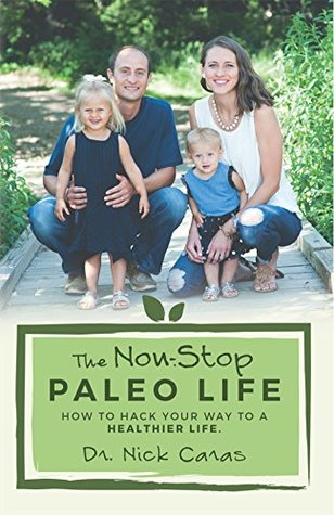 The Non-Stop Paleo Life: How to Hack Your Way to a Healthier Life