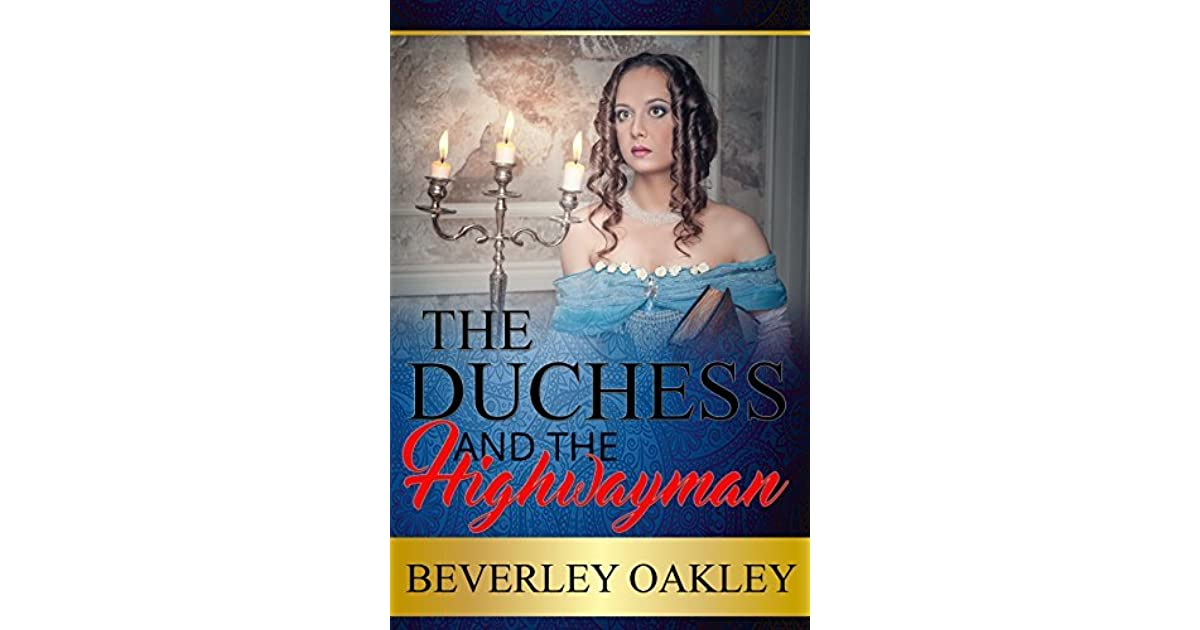 The Duchess And The Highwayman By Beverley Oakley