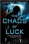 The Chaos of Luck (Felicia Sevigny, #2)