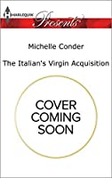 The Italian's Virgin Acquisition (Harlequin Presents)