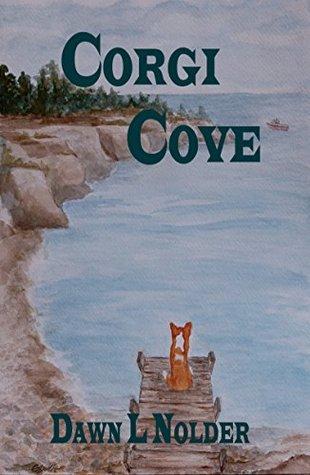 Corgi Cove by Dawn L. Nolder