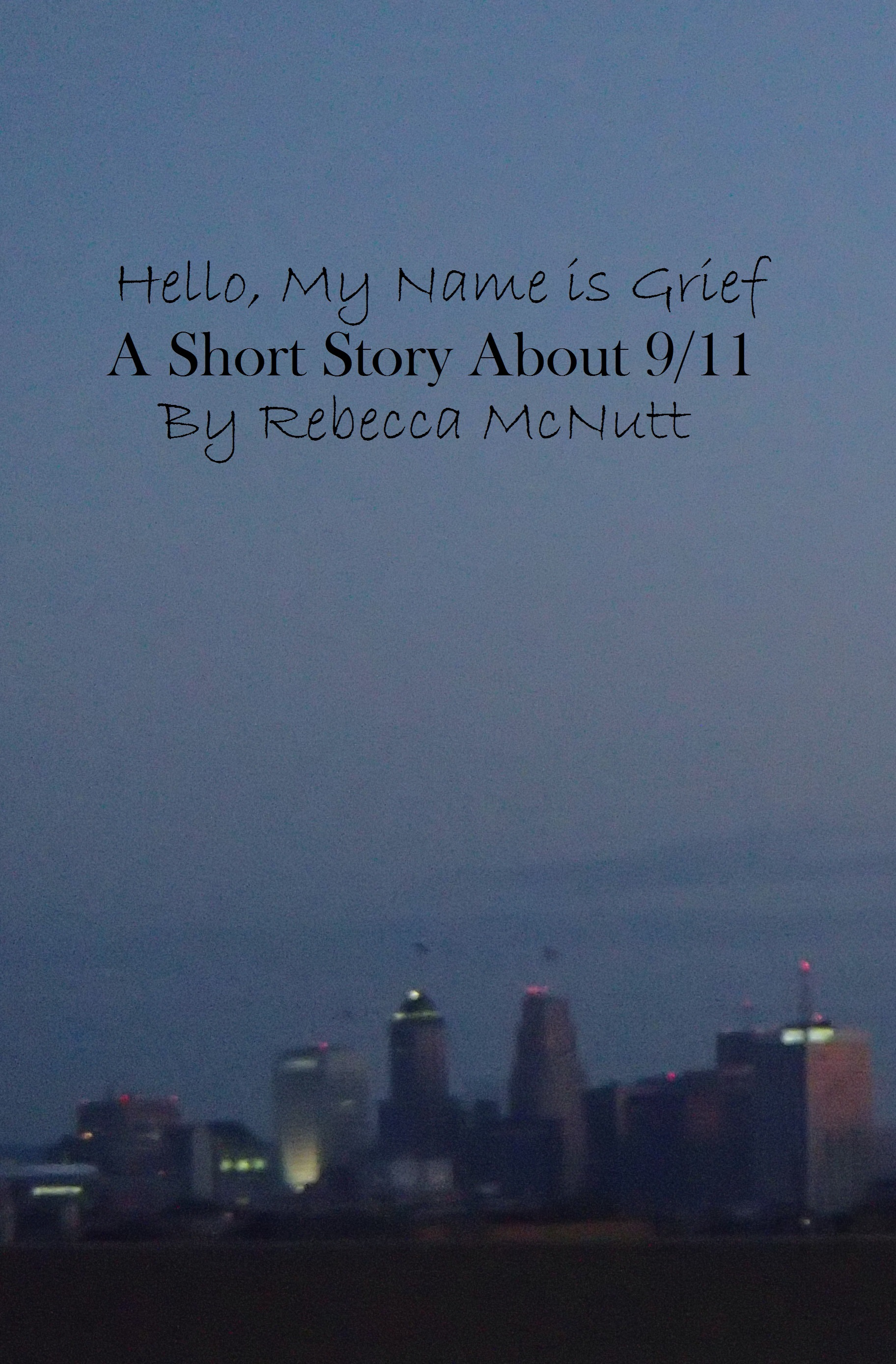 Hello, My Name is Grief: A Short Story About 9/11