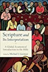 Scripture and Its Interpretation: A Global, Ecumenical Introduction to the Bible