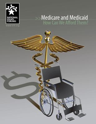 Medicare and Medicaid: How Can We Afford Them?