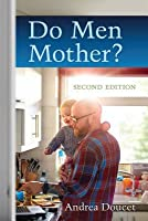 Do Men Mother?: Second Edition