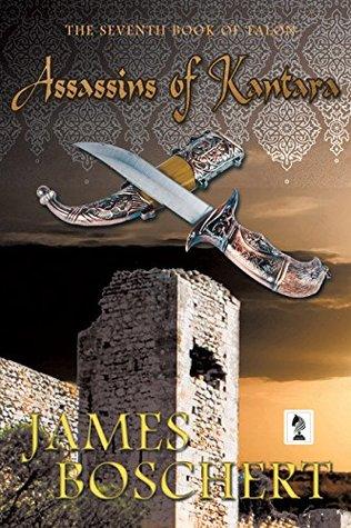 Assassins of Kantara by James Boschert